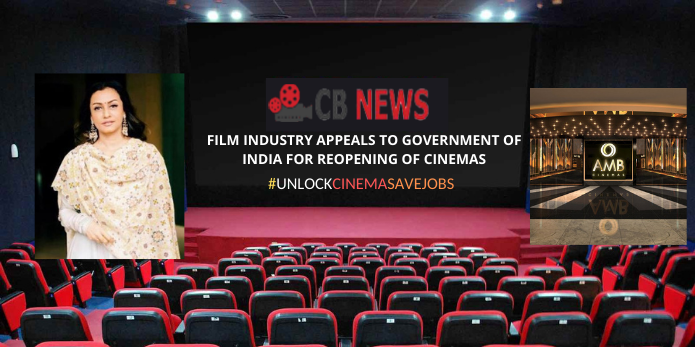 Open theaters .. Save jobs | FILM INDUSTRY APPEALS TO GOVERNMENT OF INDIA FOR REOPENING OF CINEMAS