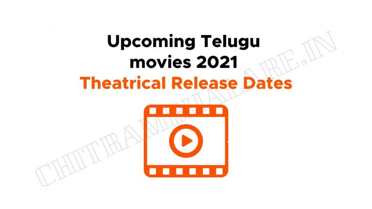 Upcoming New Telugu Movies Release Dates 2021