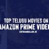 Best Telugu Movies on Amazon Prime OTT
