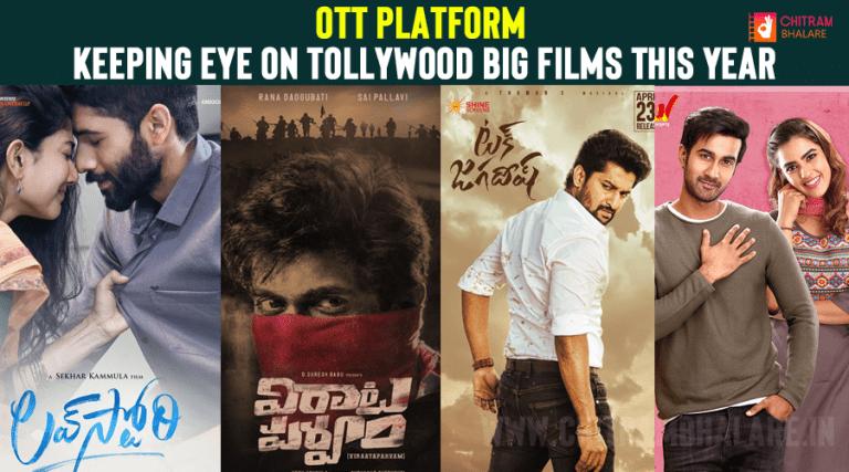 OTT Keeping Eye On Tollywood Big Films This Year